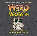 Weird Michigan Your Travel Guide To Michigan's Local Legends And Best Kept Secrets