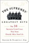 Supremes' Greatest Hits The 34 Supreme Court Cases That Most Directly Affect Your Life