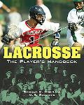 Lacrosse The Player's Handbook