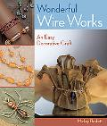 Wonderful Wire Works An Easy Decorative Craft