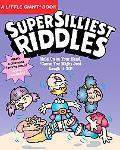 Super Silliest Riddles