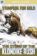 Stampede for Gold The Story of the Klondike Rush