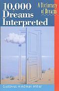10,000 Dreams Interpreted A Dictionary of Dreams