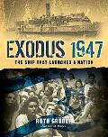 Exodus 1947 The Ship That Launched a Nation
