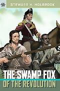 The Swamp Fox of the Revolution (Sterling Point Books Series)