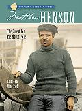 Matthew Henson: The Quest for the North Pole (Sterling Biographies Series)