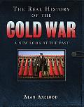 The Real History of the Cold War: A New Look at the Past (Real History Series)