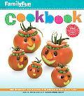 FamilyFun Cookbook : 300 Irresistible Recipes the Whole Family Will Love