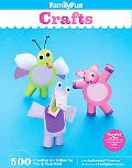 FamilyFun Crafts: 500 Creative Activities for You & Your Kids