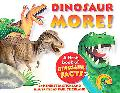 Dinosaur More!: A First Book of Dinosaur Facts
