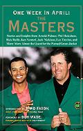 One Week in April: The Masters: A Collection of Stories and Insights from Arnold Palmer, Phi...