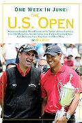 One Week in June: The U.S. Open: Stories and Insights About Playing on the Nation's Finest F...