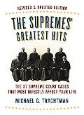 The Supremes' Greatest Hits, Revised & Updated Edition: The 37 Supreme Court Cases That Most...