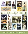 The Mythology Bible: The Definitive Guide to Legendary Tales