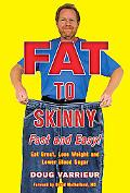 Fat to Skinny Fast and Easy!: Eat Great, Lose Weight and Lower Blood Sugar