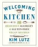 Welcoming Kitchen: 200 Delicious Allergen- & Gluten-Free Vegan Recipes