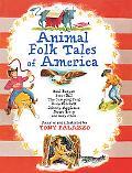Animal Folk Tales of America: Paul Bunyan, Pecos Bill, The Jumping Frog, Davy Crockett, John...