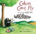 Calvin Can't Fly : The Story of a Bookworm Birdie