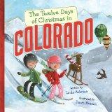 The Twelve Days of Christmas in Colorado (Twelve Days of Christmas, State By State)