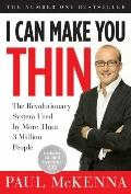 I Can Make You Thin : The Revolutionary System Used by More Than 3 Million People