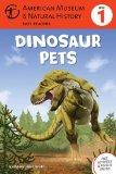 Dinosaur Pets: (Level 1) (Amer Museum of Nat History Easy Readers)