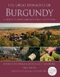The Great Domaines of Burgundy: A Guide to the Finest Wine Producers of the Cote d'Or, Third...