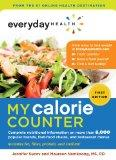 Everyday Health My Calorie Counter: Complete Nutritional Information on More Than 9,000 Popu...