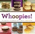 Whoopies! : Fabulous Seasonal Mix-and-Match Recipes for Whoopie Pies
