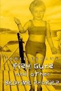 Fish Guts and Other Bedtime Stories