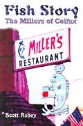 Fish Story The Millers of Colfax