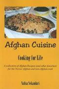 Afghan Cuisine Cook for Life  A Collection of Afghan Recipes (And Other Favorites) for the N...