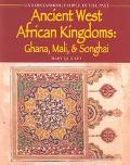 Ancient West African Kingdoms Ghana, Mali, and Songhai