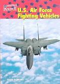 U. S. Air Force Fighting Vehicles
