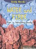 Water and Fiber for a Healthy Body