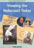Viewing the Holocaust Today
