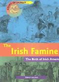 Irish Famine The Birth of Irish America