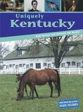 Uniquely Kentucky (State Studies)