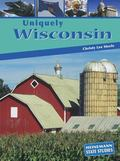 Uniquely Wisconsin (State Studies)