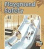 Playground Safety (Be Safe!)