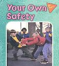 Your Own Safety