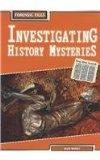 Investigating History Mysteries (Forensic Files)
