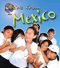 We're from Mexico