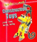 Construction Toys How Do They Work?