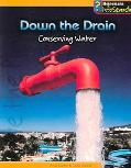 Down the Drain Conserving Water