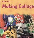 Making Collage Making Collage