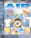 Science of Air Projects And Experiments With Air And Flight
