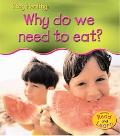 Why Do We Need to Eat?