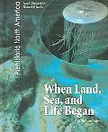 When Land, Sea, And Life Began The Precambrian