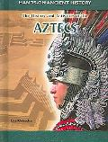 History And Activities of the Aztecs