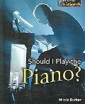Should I Play the Piano?